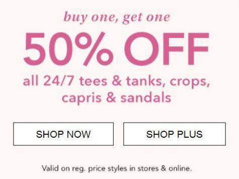 Buy 1, Get 1 50% Off All 24/7 Tees & Tanks, Crops, Capris & Sandals